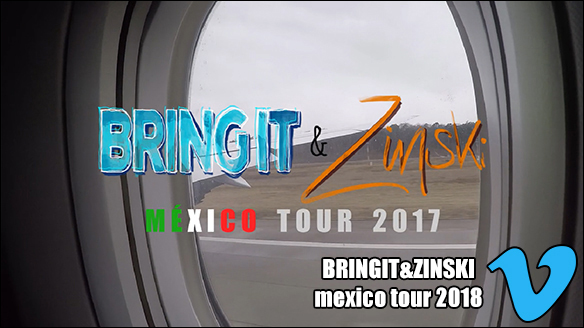 BRINGIT&ZINSKI Mexico Tour 2017