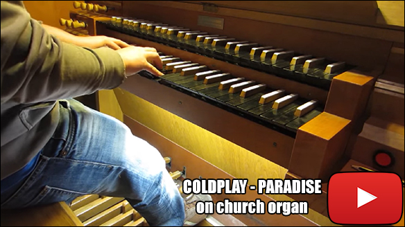 COLDPLAY - PARADISE on church organ
